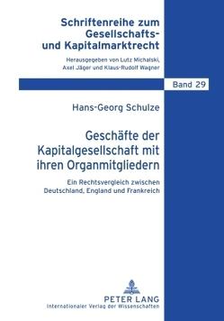 Geschäfte der Kapitalgesellschaft mit ihren Organmitgliedern von Schulze,  Hans-Georg
