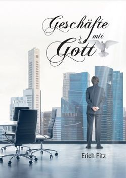 Geschäfte mit Gott von Fitz,  Erich