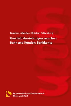 Geschäftsbeziehungen zwischen Bank und Kunden; Bankkonto von Falkenberg,  Christian, Lehleiter,  Gunther