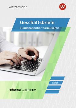 Geschäftsbriefe kundenorientiert formulieren von Henke,  Karl Wilhelm