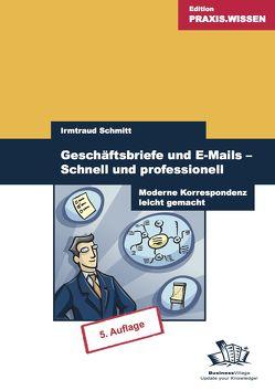 Geschäftsbriefe und E-Mails – Schnell und professionell von Schmitt,  Irmtraud