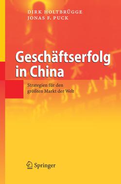 Geschäftserfolg in China von Holtbrügge,  Dirk, Puck,  Jonas F.