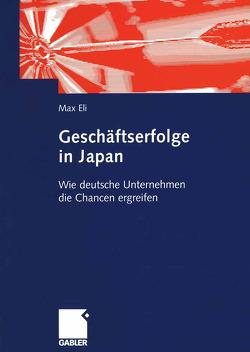 Geschäftserfolge in Japan von Eli,  Max