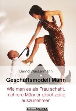 Geschäftsmodell Mann von Wassermann,  Bernd