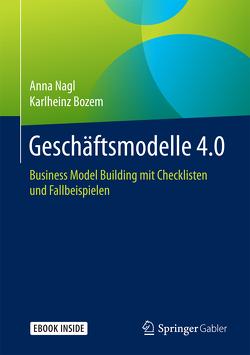 Geschäftsmodelle 4.0 von Bozem,  Karlheinz, Nagl,  Anna