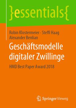 Geschäftsmodelle digitaler Zwillinge von Benlian,  Alexander, Haag,  Steffi, Klostermeier,  Robin