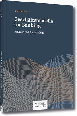 Geschäftsmodelle im Banking Analyse und Entwicklung von Andrae,  Silvio