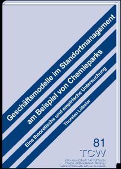 Geschäftsmodelle im Standortmanagement am Beispiel von Chemieparks von Lützeler,  Thorsten