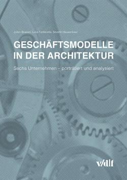 Geschäftsmodelle in der Architektur von Brassel,  Julian, Fontanella,  Luca, Hausenbaur,  Severin