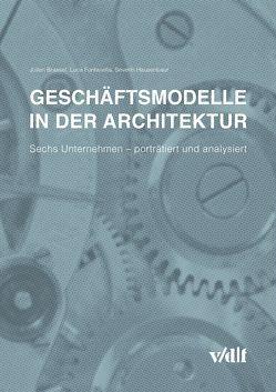 Geschäftsmodelle in der Architektur von Brassel,  Julien, Fontanella,  Luca, Hausenbaur,  Severin