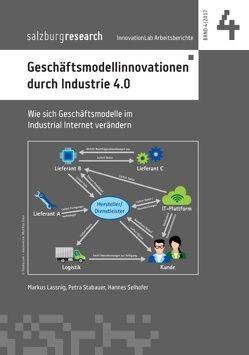 Geschäftsmodellinnovation durch Industrie 4.0 von Lassnig,  Markus, Selhofer,  Hannes, Stabauer,  Petra