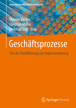 Geschäftsprozesse von Barton,  Thomas, Müller,  Christian, Seel,  Christian