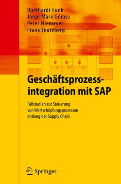 Geschäftsprozessintegration mit SAP von Funk,  Burkhardt, Marx Gómez,  Jorge, Niemeyer,  Peter, Teuteberg,  Frank