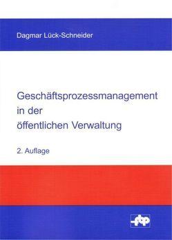 Geschäftsprozessmanagement in der öffentlichen Verwaltung von Lück-Schneider,  Dagmar