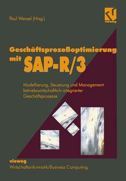 Geschäftsprozeßoptimierung mit SAP-R/3 von Wenzel,  Paul