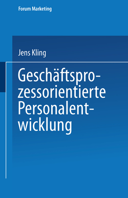 Geschäftsprozessorientierte Personalentwicklung von Kling,  Jens
