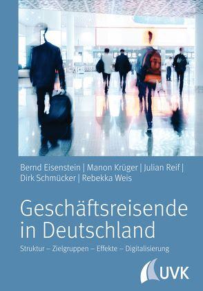 Geschäftsreisende in Deutschland von Eisenstein,  Bernd, Krüger,  Manon, Reif,  Julian, Schmücker,  Dirk, Weis,  Rebekka