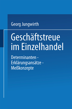 Geschäftstreue im Einzelhandel von Jungwirth,  Georg