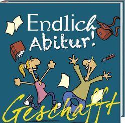 Geschafft: Geschafft! Endlich Abitur! von Fernandez,  Miguel, Kernbach,  Michael