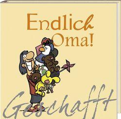 Geschafft: Geschafft! Endlich Oma! von Fernandez,  Miguel, Kernbach,  Michael