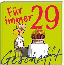 Geschafft – für immer 29! von Fernandez,  Miguel, Kernbach,  Michael