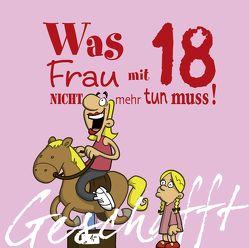 Geschafft: Geschafft! Was Frau mit 18 nicht mehr tun muss! von Fernandez,  Miguel, Kernbach,  Michael