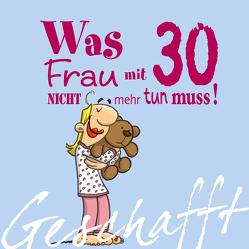 Geschafft: Geschafft! Was Frau mit 30 nicht mehr tun muss! von Fernandez,  Miguel, Kernbach,  Michael
