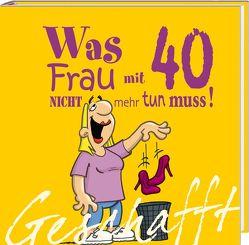 Geschafft: Geschafft! Was Frau mit 40 nicht mehr tun muss! von Fernandez,  Miguel, Kernbach,  Michael