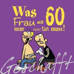 Geschafft: Geschafft! Was Frau mit 60 nicht mehr tun muss! von Fernandez,  Miguel, Kernbach,  Michael