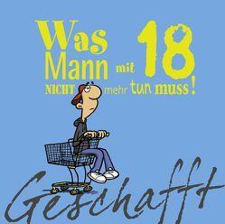 Geschafft: Geschafft! Was Mann mit 18 nicht mehr tun muss! von Fernandez,  Miguel, Kernbach,  Michael