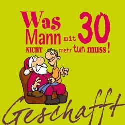 Geschafft: Geschafft! Was Mann mit 30 nicht mehr tun muss! von Fernandez,  Miguel, Kernbach,  Michael