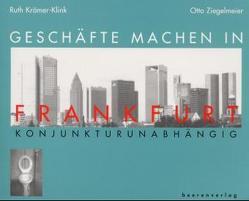 Geschäfte machen in Frankfurt – konjunkturunabhängig von Golm,  Andreas, Kraemer-Klink,  Ruth, Ziegelmeier,  Otto