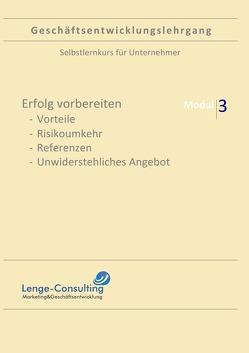 Geschäftsentwicklungslehrgang: Modul 3 – Erfolg vorbereiten von Lenge,  Andreas