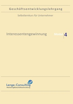 Geschäftsentwicklungslehrgang: Modul 4 – Interessentengewinnung von Lenge,  Andreas