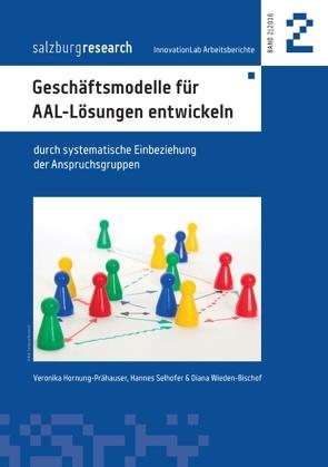 Geschäftsmodelle für AAL-Lösungen entwickeln von Hornung-Prähauser,  Veronika, Selhofer,  Hannes, Wieden-Bischof,  Diana