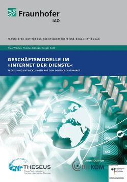 """Geschäftsmodelle im """"Internet der Dienste"""". von Kett,  Holger, Renner,  Thomas, Spath,  Dieter, Weiner,  Nico"""