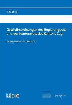 Geschäftsordnungen des Regierungsrats und des Kantonsrats des Kantons Zug von Jorio,  Tino