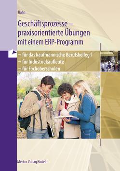 Geschäftsprozesse – praxisorientierte Übungen mit einem ERP-Programm von Hahn ,  Hans-Jürgen