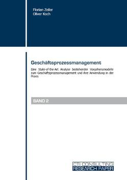 Geschäftsprozessmanagement von Koch,  Oliver, Zeiler,  Florian