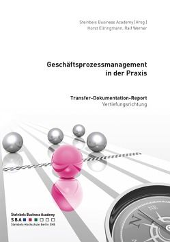 Geschäftsprozessmanagement in der Praxis von Ellringmann,  Horst, Werner,  Ralf