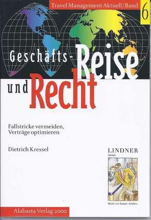Geschäftsreise und Recht von Kressel,  Dietrich, Otto-Rieke,  Gerd