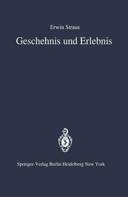 Geschehnis und Erlebnis von Bräutigam,  W., Straus,  E.