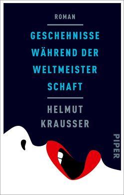 Geschehnisse während der Weltmeisterschaft von Krausser,  Helmut