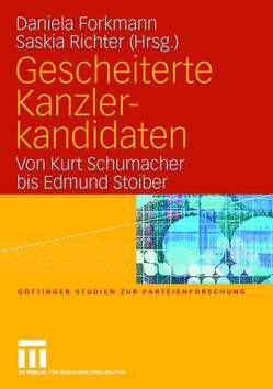 Gescheiterte Kanzlerkandidaten von Forkmann,  Daniela, Richter,  Saskia