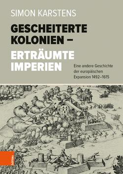 Gescheiterte Kolonien – Erträumte Imperien von Karstens,  Simon