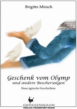 Geschenk vom Olymp von Münch,  Brigitte