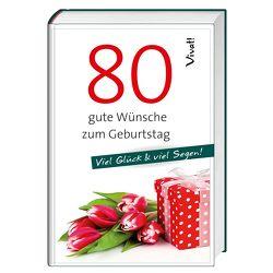 Geschenkbuch »80 gute Wünsche zum Geburtstag« von Bauch,  Volker