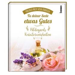Geschenkbuch »Tu deiner Seele etwas Gutes« von Bauch,  Volker, von Bingen,  Hildegard
