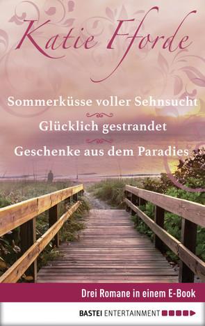 Geschenke aus dem Paradies/Glücklich gestrandet/Sommerküsse voller Sehnsucht von Fforde,  Katie, Link,  Michaela, Ritterbach,  Barbara