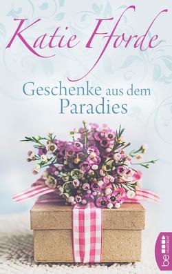 Geschenke aus dem Paradies von Fforde,  Katie, Link,  Michaela